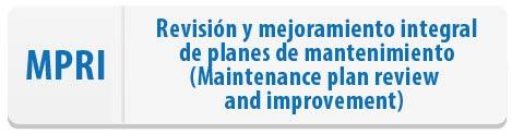 Revision y mejoramiento integral de planes de mantenimiento
